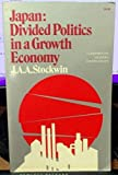 Stockwin Japan - Divided Politics in A Growth Economy (Cloth)