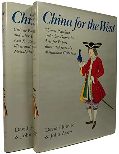 Compare Textbook Prices for China for the West: Chinese Porcelain and Other Decorative Arts for Export Illustrated from the Mottahedeh Collection First Edition Edition ISBN 9780856670350 by Howard, David S.