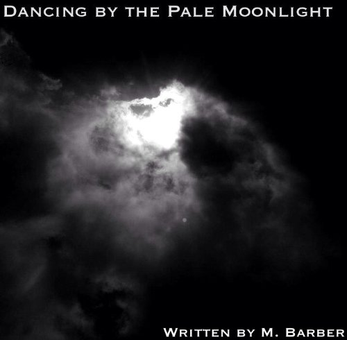 Dancing by the Pale Moonlight (English Edition)