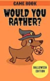 Would You Rather? Halloween Edition. Hilarious Game Book For Girls and Boys, Ages 6,7,8,9,10,11 Years Old. Full of Silly and Funny Scenarios With Fun Illustrations. Gift For Kids. (English Edition)