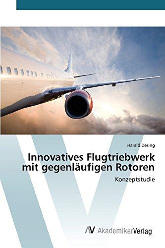 Desing, H: Innovatives Flugtriebwerk mit gegenläufigen Rotor