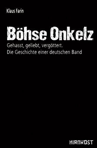 Böhse Onkelz: Gehasst, geliebt, vergöttert. Die Geschichte einer deutschen Band