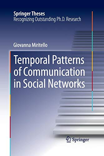 Temporal Patterns of Communication in Social Networks (Springer Theses)