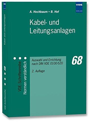 Kabel- und Leitungsanlagen: Auswahl und Errichtung nach DIN VDE 0100-520 (VDE-Schriftenreihe – Normen verständlich)