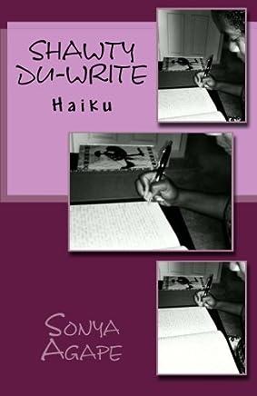 Shawty Du-Write Haikus