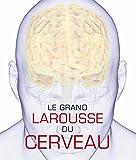 Le Grand Larousse du cerveau