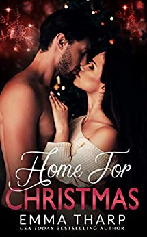 Home For Christmas: A Small Town Second Chance Holiday Romance by [Emma Tharp]