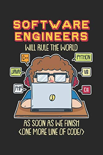 Software Engineers Will Rule The World As Soon As We Finish One More Line Of Code: 120 Pages I 6x9 I Graph Paper 5x5