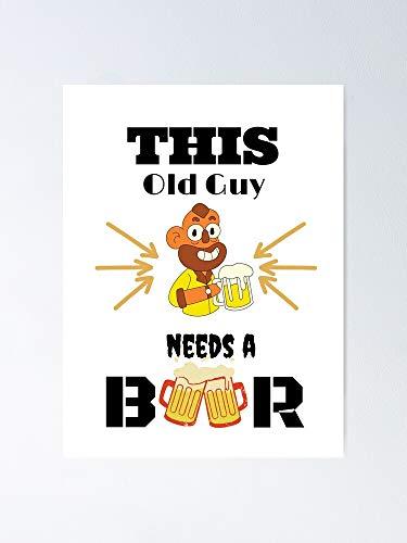 Situen Póster con texto en inglés 'Get An Old Guy A Beer Poster - Para decoración de oficina, dormitorio, aula, gimnasia y besties lgbt, vacaciones, gran arte de pared inspirador