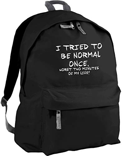 HippoWarehouse I Tried to be Normal Once, Worst Two Minutes of My Life Backpack ruck Sack Dimensions: 31 x 42 x 21 cm Capacity: 18 litres