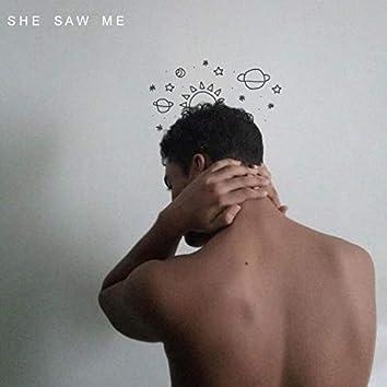 She Saw Me