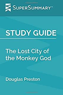 Study Guide: The Lost City of the Monkey God by Douglas Preston (SuperSummary)
