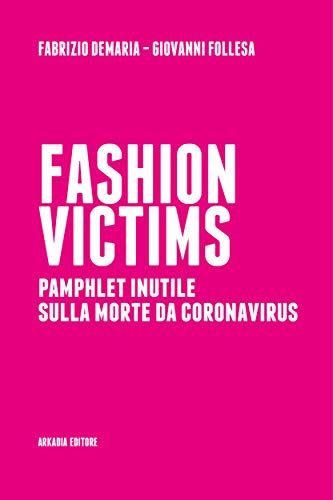 Fashion Victims: Pamphlet inutile sulla morte da Coronavirus