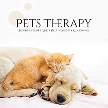 Pets Therapy. Soothing Tones: Quick Help in Anxiety & Insomnia