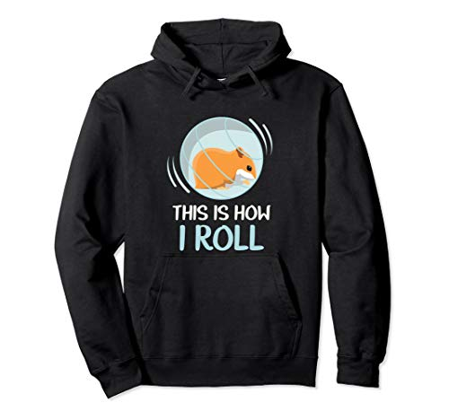 This Is How I Roll Funny Hamster Hoodie