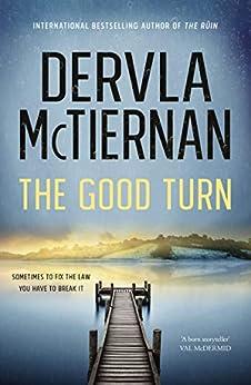 The Good Turn (Cormac Reilly Book 3) by [Dervla McTiernan]