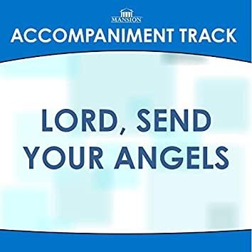 Lord, Send Your Angels