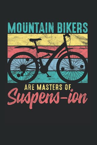 Mountain Bikers Are Master Of Suspens-Ion: Canoe Kayak Notebook lined in 6x9 perfect for any Mountain Biker