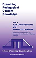 Examining Pedagogical Content Knowledge: The Construct and its Implications for Science Education (Contemporary Trends and Issues in Science Education, 6)