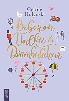 Biberon, vodka & déambulateur par [Céline Holynski]