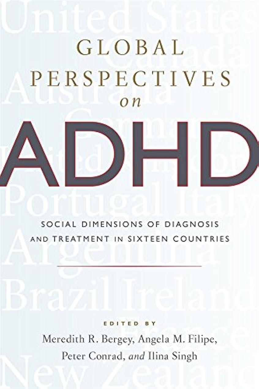 暴力的な可動式まばたきGlobal Perspectives on ADHD: Social Dimensions of Diagnosis and Treatment in Sixteen Countries (English Edition)