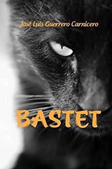 BASTET (Spanish Edition) by [JOSÉ LUIS GUERRERO CARNICERO]