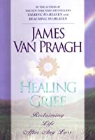 Healing Grief: Reclaiming Life After a Loss