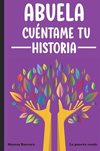 Abuela cuéntame tu historia: 110 preguntas para averiguar la historia de tu abuela | Un libro para completar sobre la vida de tu abuela
