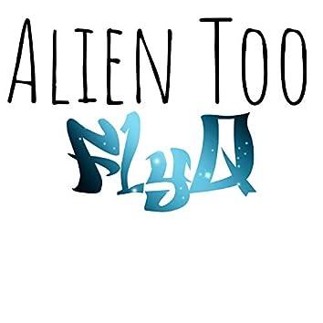 Alien Too