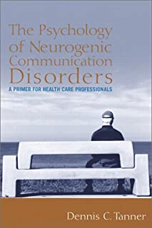 The Psychology of Neurogenic Communication Disorders: A Primer for Health Care Professionals