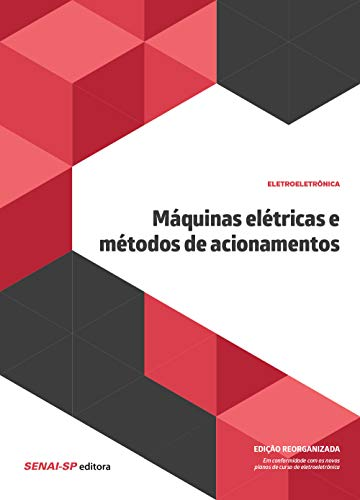 Máquinas elétricas e métodos de acionamentos: Edição reorganizada