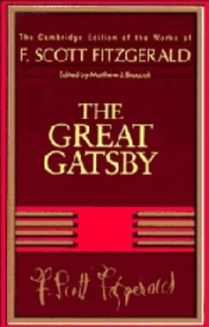 F. Scott Fitzgerald: The Great Gatsby (The Cambridge Edition of the Works...