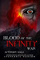 Blood of the Infinity War (Afterlife saga Book 10)