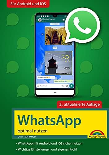 WhatsApp - optimal nutzen - 3. Auflage - neueste Version 2020 mit allen Funktionen anschaulich erklärt (German Edition)