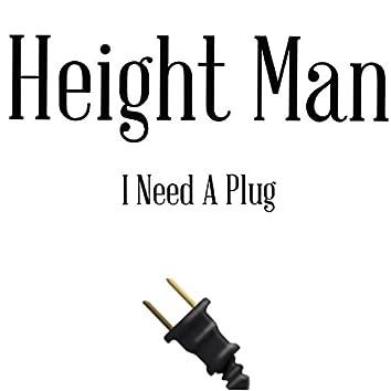 I Need a Plug