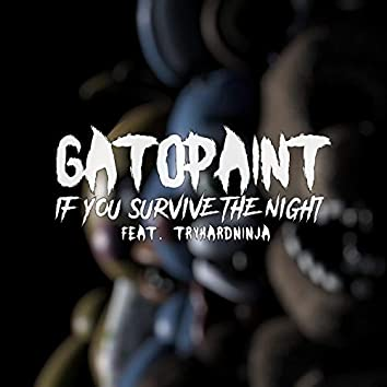 If You Survive the Night (feat. TryHardNinja)