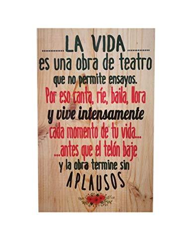 misorpresa Lamina DE Madera Tabla 50X32cm con Mensaje: La Vida es una Obra de Teatro Que no Permite ensayos.
