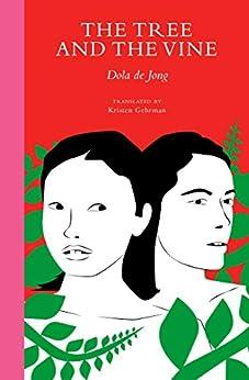 The Tree and the Vine (English Edition) por [Dola de Jong, Kristen Gehrman]