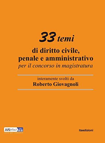 33 temi di diritto civile, penale e amministrativo per il concorso in magistratura