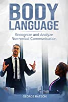 Body Language: Recognize And Analyze Non-Verbal Communication Front Cover