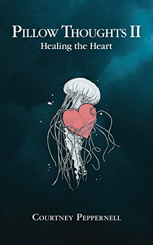 Pillow Thoughts II: Healing the Heart (English Edition)