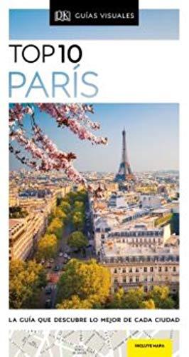TOP 10 PARÍS: La guía que descubre lo mejor de cada ciudad (GUIAS TOP10)