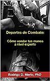 Deportes de Combate: Cómo vendar tus manos a nivel experto
