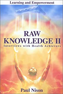 Raw knowledge Part 2: Interviews with Health Achievers