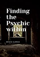 Finding the Psychic Within