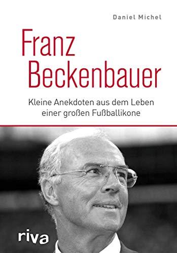 Franz Beckenbauer: Kleine Anekdoten aus dem Leben einer großen Fußballikone