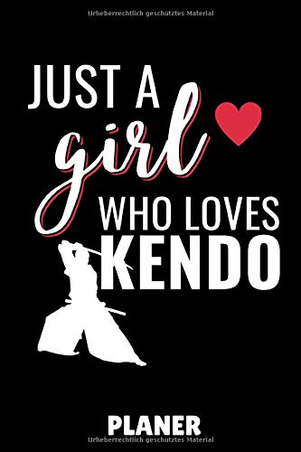 JUST A GIRL WHO LOVES KENDO PLANER: A5...