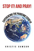 Stop It! and Pray!: Experencing the Pandemic Covid19