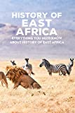 History of East Africa: Everything You Need Know About History of East Africa: Explore History of East Africa Through A Miniature World (English Edition)