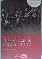 Orta Asya ve Sibirya Türk Müziginde Hayvan Üslubu